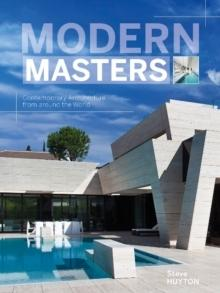 MODERN MASTERS.  CONTEMPORARY ARCHITECTURE FROM AROUND THE WORLD