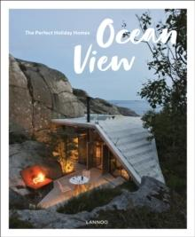 OCEAN VIEW: THE PERFECT HOLIDAY HOMES; NATURE RETREATS VOL. 2