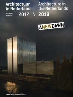 ARCHITECTURE IN THE NETHERLANDS: YEARBOOK 2017/2018