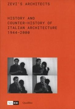 ZEVI'S ARCHITECTS: HISTORY AND COUNTER- HISTORY OF ITALIAN ARCHITECTURE 1944- 2000