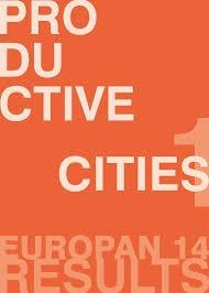 EUROPAN 14 RESULTS. PRODUCTIVE CITIES 1