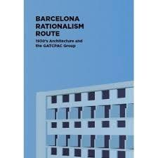 "BARCELONA RATIONALISM ROUTE.  ""1930'S ARCHITECTURE AND THE GATCPAC GROUP"""