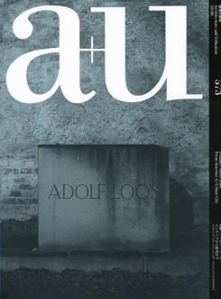 A+U 573 06:18 ADOLF LOOS - FROM INTERIOR TO URBAN CITY.