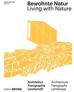 BEWOHNTE NATUR: LIVING WITH NATURE