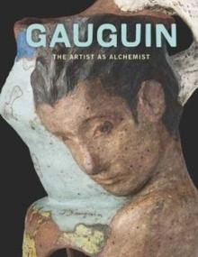 GAUGUIN. ARTIST AS ALCHEMIST