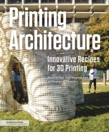 PRINTING ARCHITECTURE. INNOVATIVE RECIPES FOR 3D PRINTING