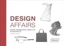 DESIGN AFFAIRS. SHOES, CHANDELLERS, CHAIRS, ETC BY ARCHITECTS