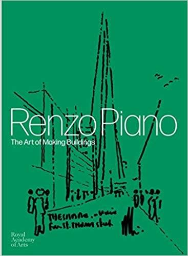 PIANO: RENZO PIANO. THE ART OF MAKING BUIDINGS