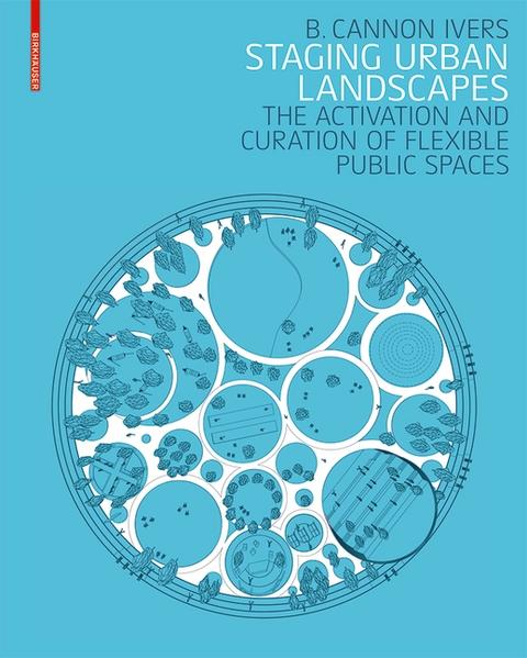 "STAGING URBAN LANDSCAPE ""THE ACTIVATION AND CURATION OF FLEXIBLE PUBLIC SPACES""."