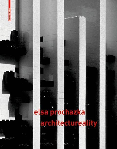 "PROHAZKA: ELSA PROCHAZKA ARCHITECTUREALITY ""RAUM AND DESIGNSTRATEGIEN / SPACE AND DESIGSTRATEGIES"""