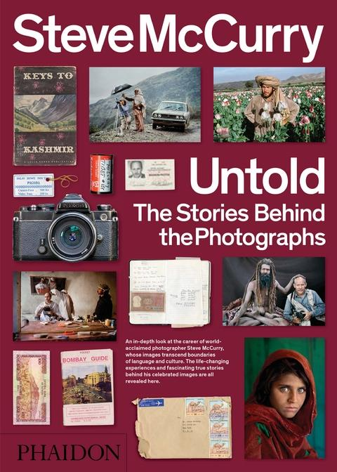 STEVE MCCURRY UNTOLD THE STORIES BEHIND THE PHOTOGRAPHS