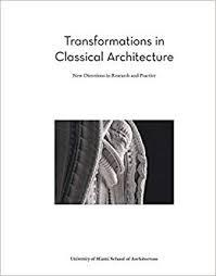 "TRANSFORMATIONS IN CLASSICAL ARCHITECTURE ""NEW DIRECTIONS IN RESEARCH AND PRACTICE"""