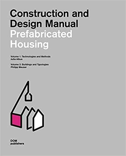 PREFABRICATED HOUSING: CONSTRUCTION AND DESIGN MANUAL  2VOLS