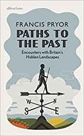 PATHS TO THE PAST. ENCOUNTERS WITH BRITAIN'S HIDDEN LANDSCAPES