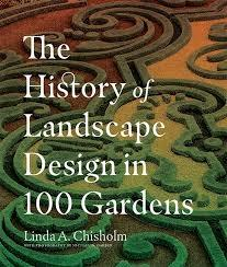 HISTORY OF LANDSCAPE DESIGN IN 100 GARDENS