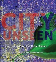 CITY UNSEEN. NEW VISIONS AND URBAN PLANET