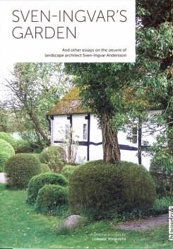 "SVEN INGVAR'S GARDEN  "" AND OTHER ESSAYS ON THE OEUVRE OF LANDSCAPE ARCHITECT SVEN-INGVAR ANDERSSON"""