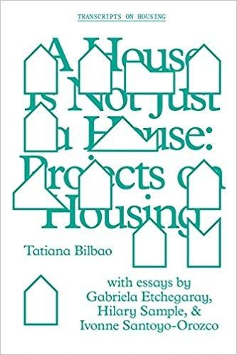HOUSE IS NOT JUST A HOUSE: PROJECTS ON HOUSING