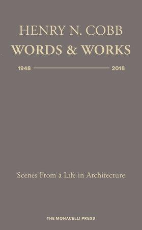 WORDS & WORKS 1948- 2018. SCENES FROM A LIFE IN ARCHITECTURE