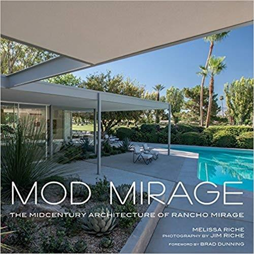 MOD MIRAGE. THE MIDCENTURY ARCHITECTURE OF RANCHO MIRAGE