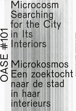 OASE 101. MICROCOSM SEARCHING FOR THE CITY IN ITS INTERIORS