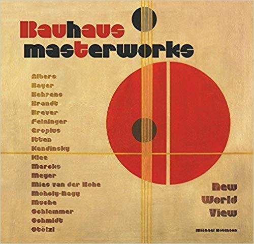 BAUHAUS MASTERWORKS. NEW WORLD VIEW
