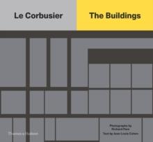 LE CORBUSIER: THE BUILDINGS