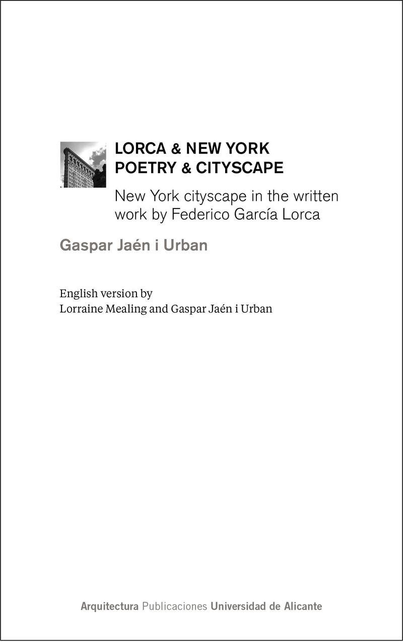 "LORCA & NEW YORK. POETRY & CITYSCAPE ""NEW YORK CITYSCAPE IN THE WRITTEN WORK BY FEDERICO GARCÍA LORCA"""