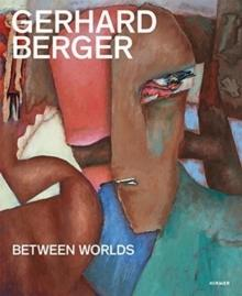 BERGER: GERHARD BERGER: BETWEEN WORLDS