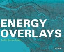 ENERGY OVERLAYS - LAND ART GENERATOR INTIATIVE