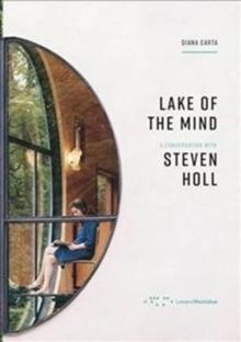 LAKE OF TEH MIND. A CONVERSATION WITH STEVEN HOLL
