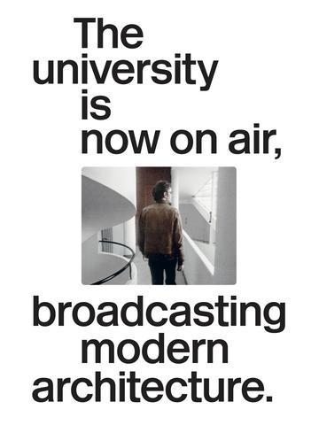 THE UNIVERSITY ISNOW ON AIR, BROADCASTING MODERN ARCHITECTURE