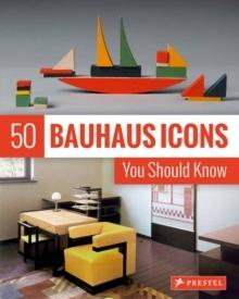 "50 BAUHAUS ICONS YOU SHOULD NOW ""YOU SHOULD KNOW"""