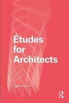 ETUDES FOR ARCHITECTS