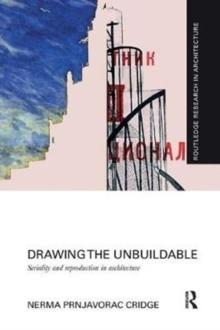 DRAWING THE UNBUILDABLE: SERIALITY AND REPRODUCTION IN ARCHITECTURE