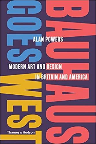 BAUHAUS GOES WEST. MODERN ART AND DESIGN IN BRITAIN AND AMERICA