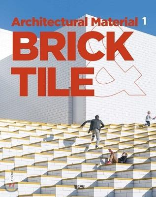 ARCHITECTURAL MATERIAL 1 BRICK & TILE
