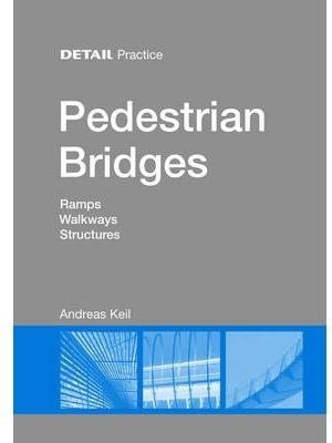 PEDESTRIAN BRIDGES:  RAMPS,  WALKWAYS,  STRUCTURES