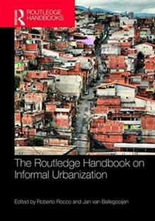 ROUTLEDGE HANDBOOK ON INFORMAL URBANIZATION