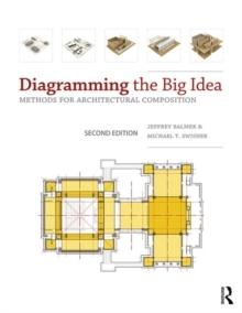 DIAGRAMMING THE BIG IDEA : METHODS FOR ARCHITECTURAL COMPOSITION