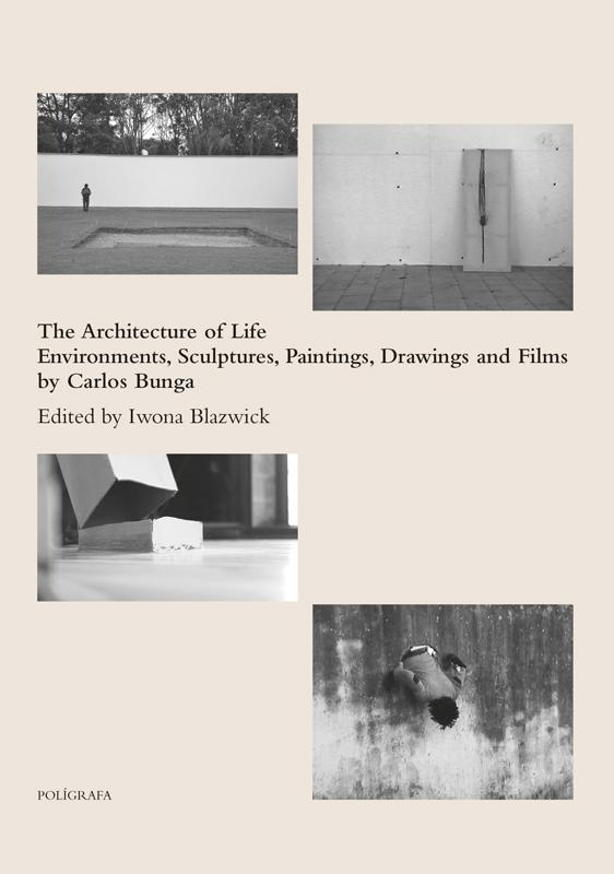 ARCHITECTURE OF LIFE . ENVIRONMENTS, SCULPTURES, PAINTINGS, DRAWINGS AND FILMS BY CARLOS BUNGA