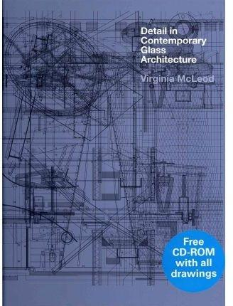 DETAIL IN CONTEMPORARY GLASS ARCHITECTURE (+CD)