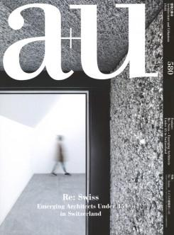 A+U Nº 580. RE: SWISS. EMERGING ARCHITECTS UNDER 45 IN SWITZERLAND