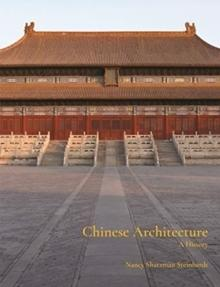 CHINESE ARCHITECTURE : A HISTORY.