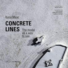 MAYR: CONCRETE LIES. THE MODEL AS A WAY TO SEE