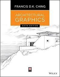 ARCHITECTURAL GRAPHICS. 6TH EDITION.
