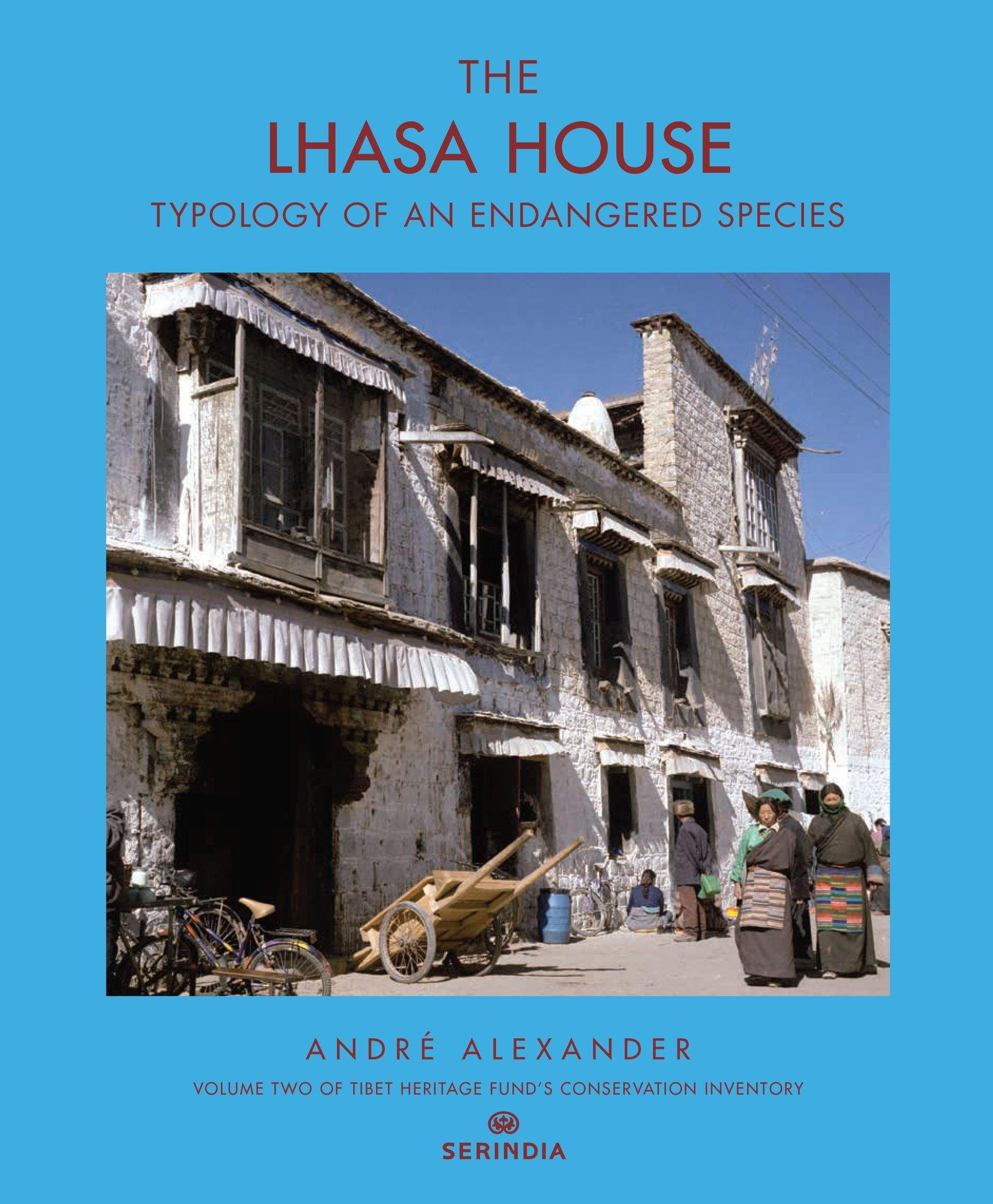 LHASA HOUSE. TYPOLOGY OF AN ENDANGERED SPECIES