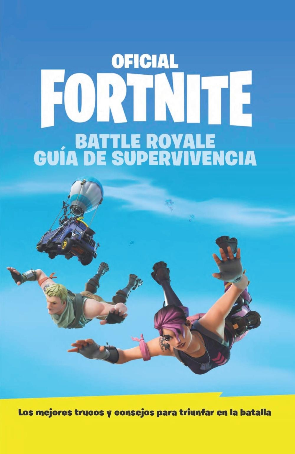 GUÍA DE SUPERVIVENCIA - OFICIAL FORTNITE  BATTLE ROYAL