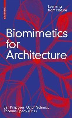 BIOMIMETICS FOR ARCHITECTURE: LEARNING FROM NATURE