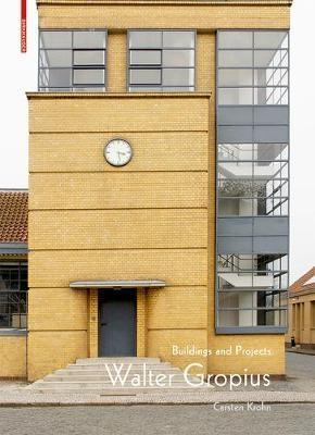 GROPIUS: WALTER GROPIUS: BUILDINGS AND PROJECTS